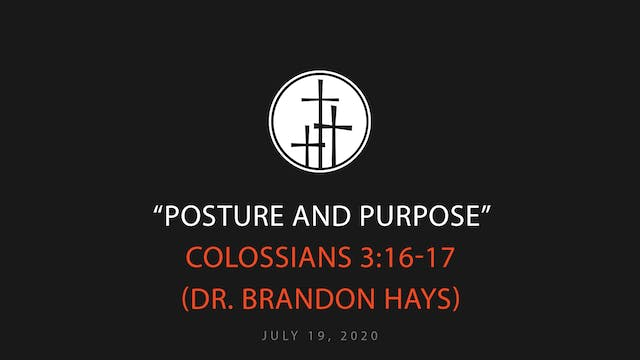 Posture And Purpose // Dr. Brandon Hays