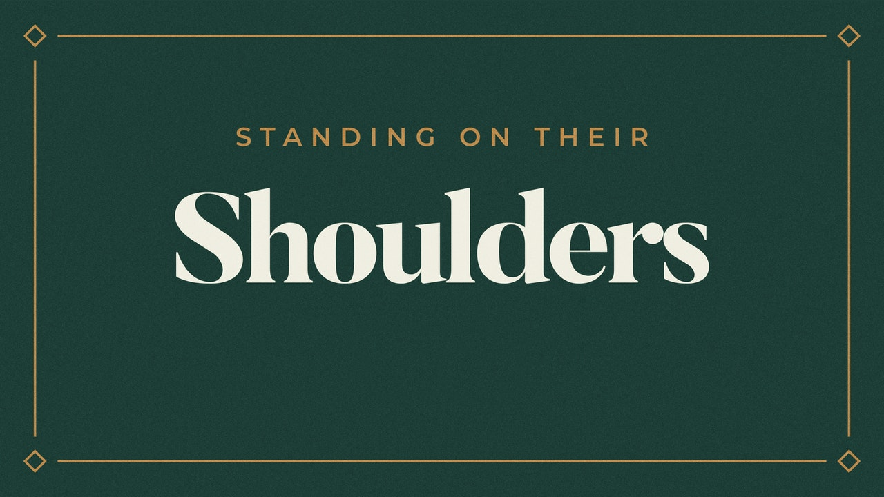 Standing on Their Shoulders