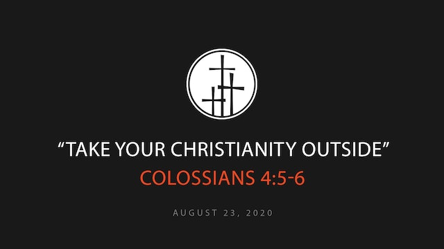 Take Your Christianity Outside
