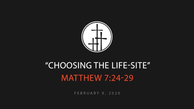 Choosing the Life-Site
