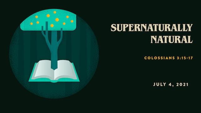 Supernaturally Natural // The Book : Colossians