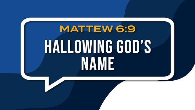 Hallowing God's Name