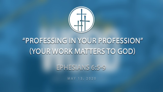 Professing In Your Profession (Your Work Matters To God) // Wednesday Word