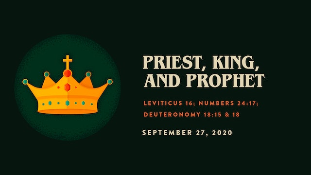 Priest, King, and Prophet // The Book - Leviticus | Numbers | Deuteronomy