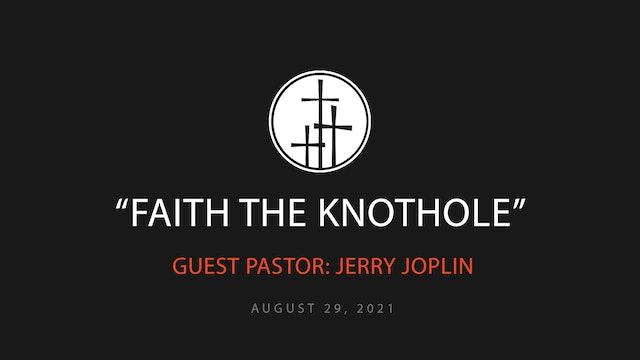 Faith The Knothole // Jerry Joplin_Hebrews 11:1