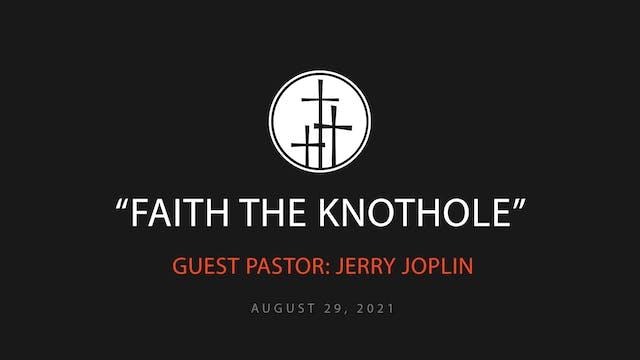 Faith The Knothole // Jerry Joplin_He...