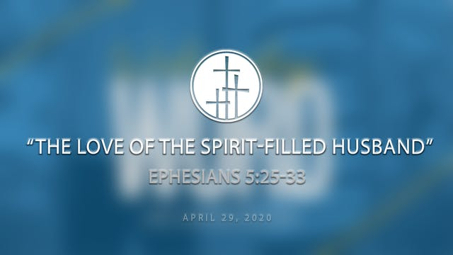 The Love of a Spirit-Filled Husband /...