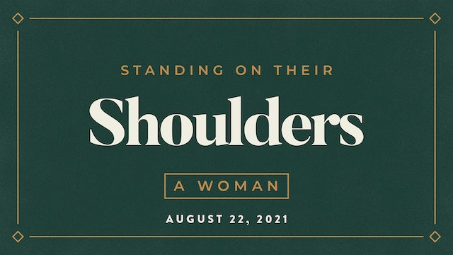 A Woman // Standing on Their Shoulders- Luke 7:37-50