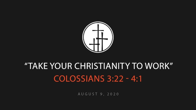 Take Your Christianity To Work