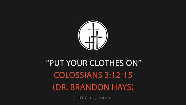 Put Your Clothes On // Dr. Brandon Hays