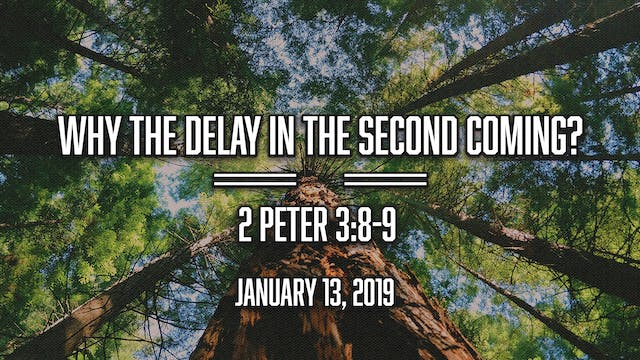 Why the Delay In The Second Coming