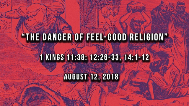 The Danger of Feel-Good Religion