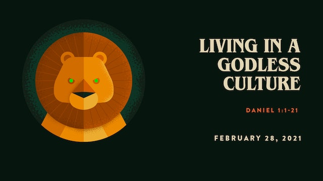 Living in a Godless Culture // The Book - Daniel