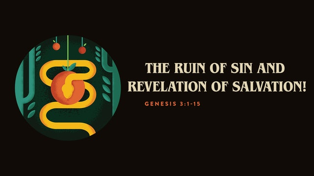 The Ruin of Sin and Revelation of Salvation!