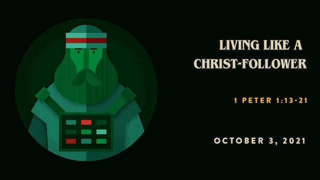 Living Like a Christ-Follower // The Book - 1 Peter