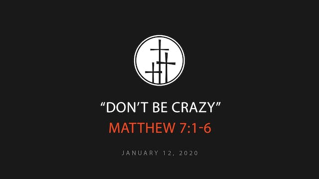 Don't Be Crazy!