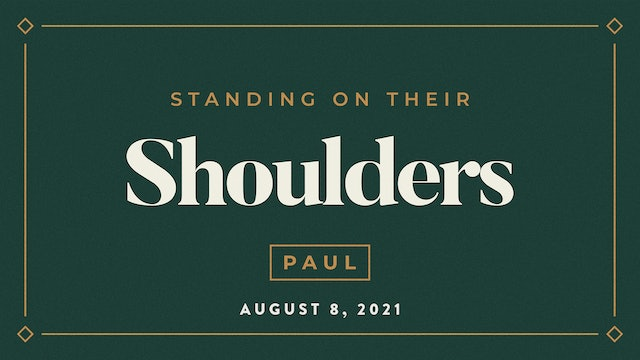 Paul // Standing on Their Shoulders- Philippians 1:-3