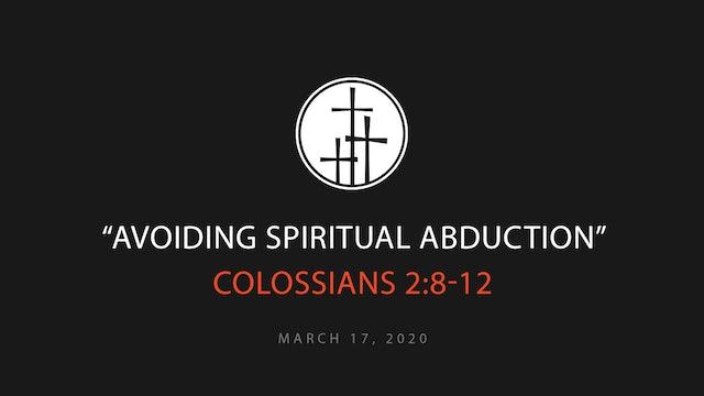 Avoiding Spiritual Abduction