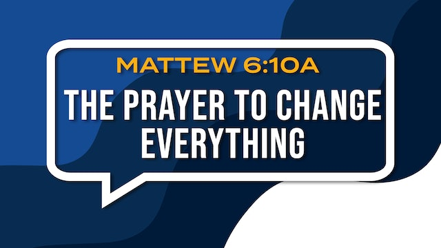 The Prayer To Change Everything