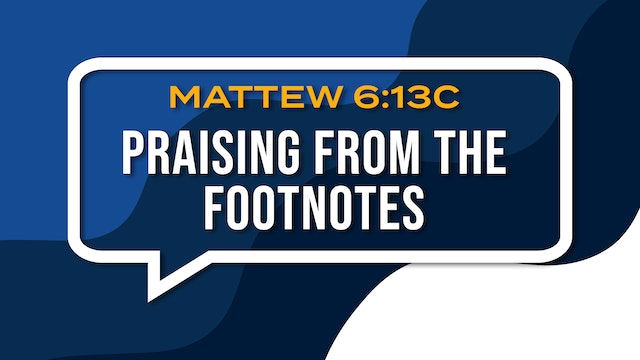 Praising From The Footnotes