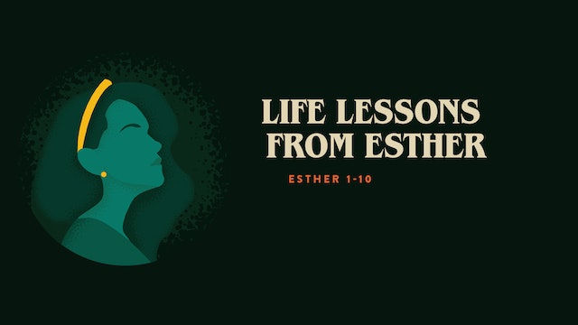 Life Lessons from Esther // The Book