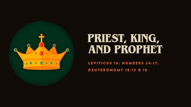 Priest, King, and Prophet // The Book