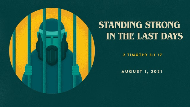Standing Strong In The Last Days // The Book - 2 Timothy