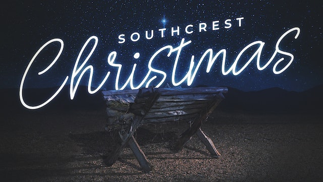 Southcrest Christmas - Our Jesus Story