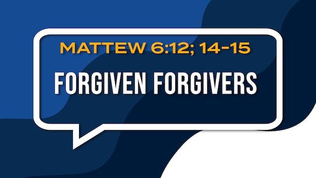 Forgiven Forgivers