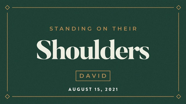 David // Standing on Their Shoulders- 1 Samuel 17