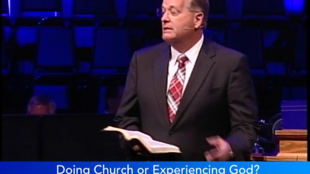 Doing Church Or Experiencing God?
