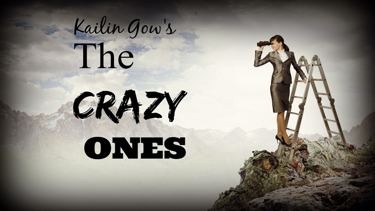 Kailin Gow's The Crazy Ones Episode 1