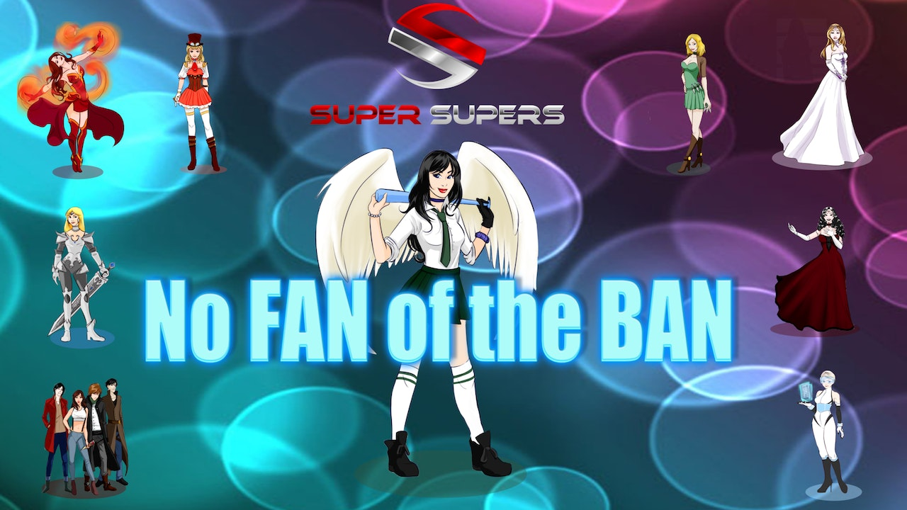 Super Supers - No Fan of the Ban - Episode 3