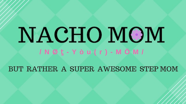 NACHO MOM