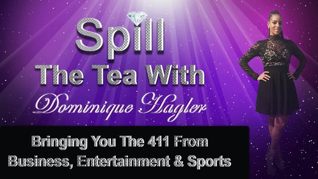 Spill The Tea With Dominique Hagler