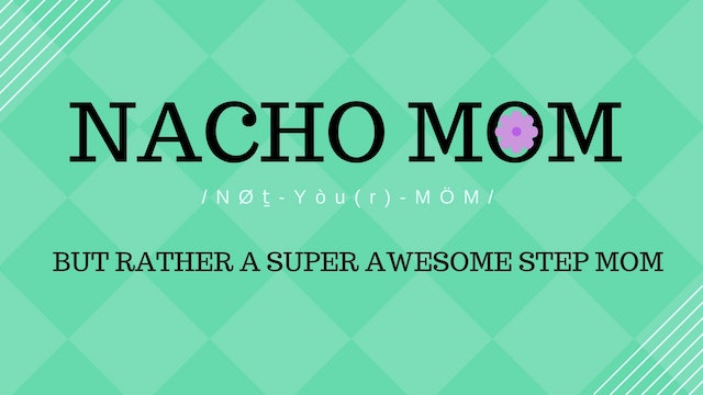 Nacho Mom Welcome