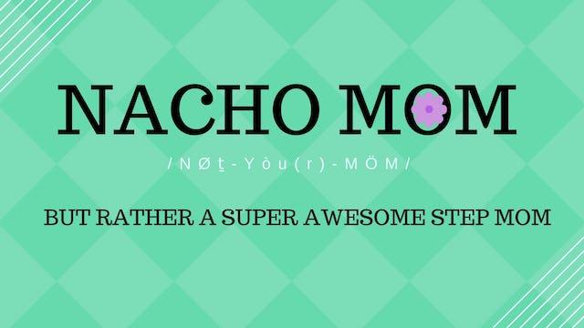 Nacho Mom Welcome