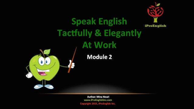 Speak English Tactfully & Elegantly - Module II