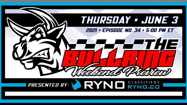 The Bullring Weekend Preview Presented by Ryno Classifieds - June 3, 2021