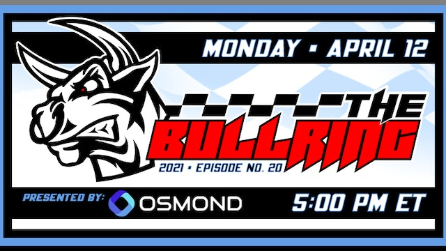 The Bullring Presented by Osmond - Replay - April 12, 2021