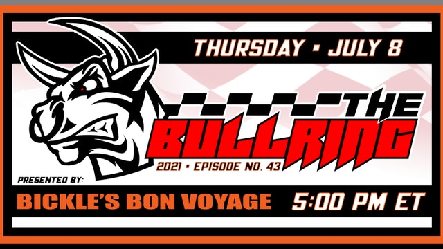 The Bullring Presented by Bickle's Bon Voyage - July 8, 2021