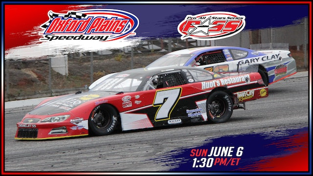 PASS Super Late Models at Oxford - Replay - June 6, 2021