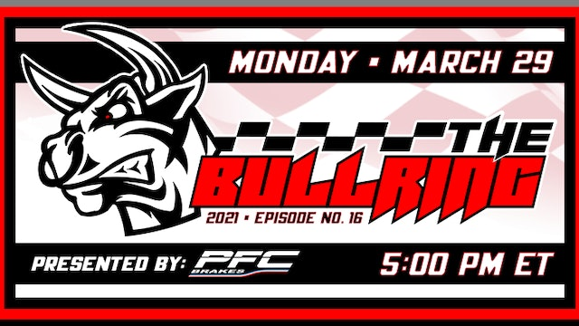 The Bullring Presented by PFC Brakes - March 29, 2021