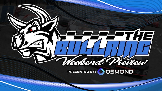 The Bullring Weekend Preview presented by Osmond - August 19, 2021