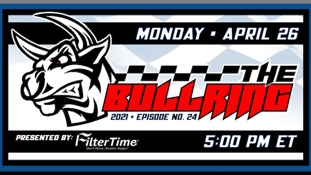 The Bullring Presented by FilterTime - April 26, 2021