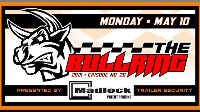 The Bullring Presented by Madlock - May 10, 2021