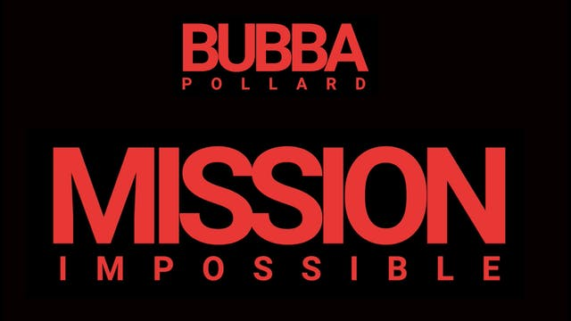 Bubba Pollard: Mission Impossible - S...
