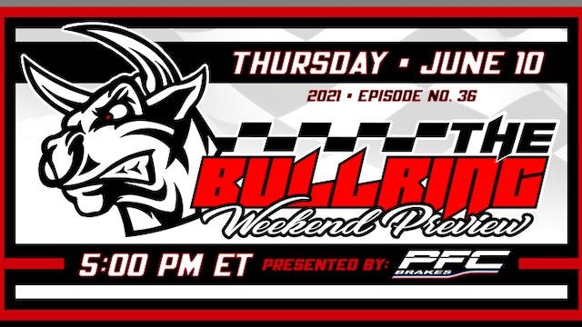 The Bullring Presented by PFC Brakes - June 10, 2021