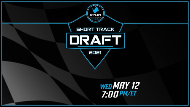 Short Track Draft Presented by Ryno - May 12, 2021