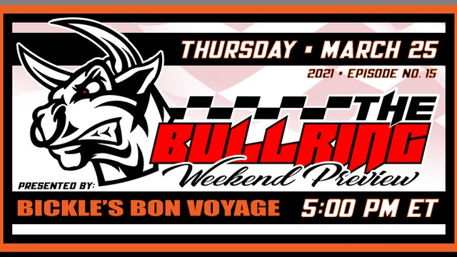 The Bullring Presented by Bickle's Bon Voyage - March 25, 2021